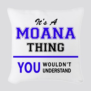 It's MOANA thing, you wouldn't Woven Throw Pillow