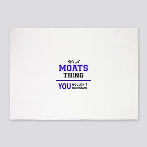 It's MOATS thing, you wouldn't unde 5'x7'Area Rug