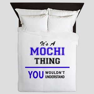 It's MOCHI thing, you wouldn't underst Queen Duvet