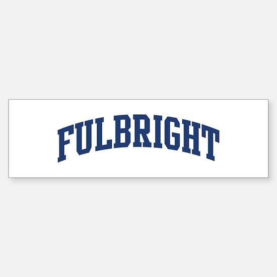 FULBRIGHT design (blue) Bumper Bumper Bumper Sticker
