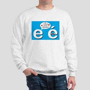 I Love Your Accent Sweatshirt
