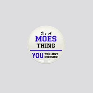 It's MOES thing, you wouldn't understa Mini Button
