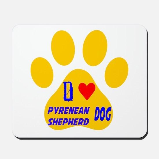 I Love Pyrenean Shepherd Dog Mousepad