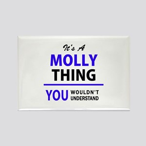 It's MOLLY thing, you wouldn't understand Magnets