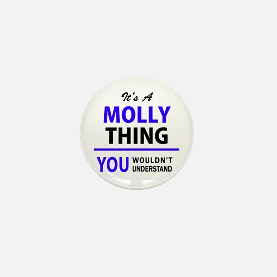 It's MOLLY thing, you wouldn't underst Mini Button