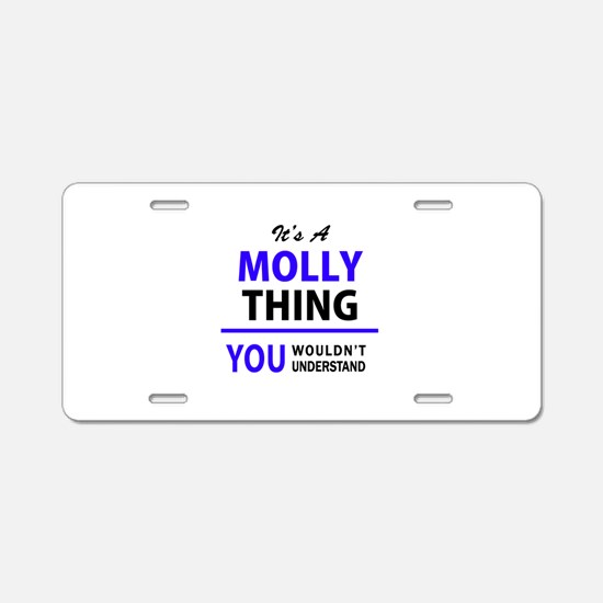 It's MOLLY thing, you would Aluminum License Plate
