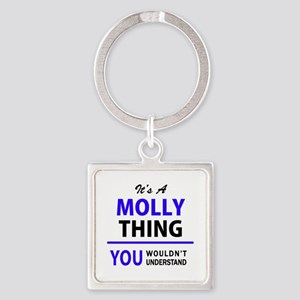 It's MOLLY thing, you wouldn't understan Keychains