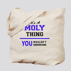 It's MOLY thing, you wouldn't understand Tote Bag
