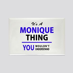 It's MONIQUE thing, you wouldn't understan Magnets