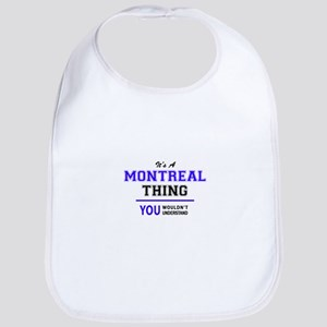 It's MONTREAL thing, you wouldn't understand Bib