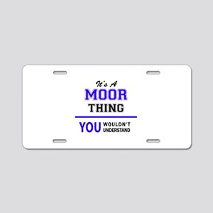 It's MOOR thing, you wouldn Aluminum License Plate