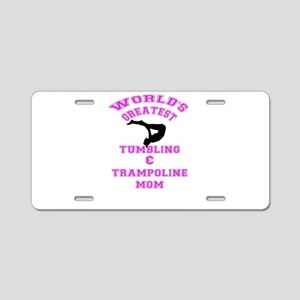 Tumbling and Trampoline Mom Aluminum License Plate