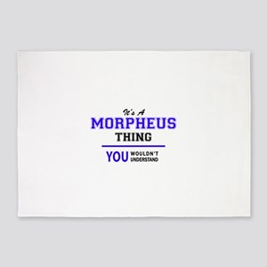 It's MORPHEUS thing, you wouldn't u 5'x7'Area Rug
