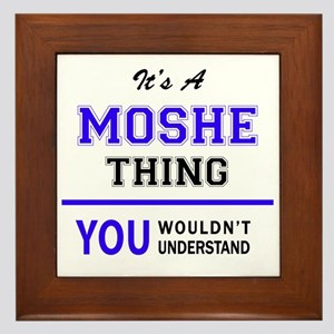 It's MOSHE thing, you wouldn't underst Framed Tile