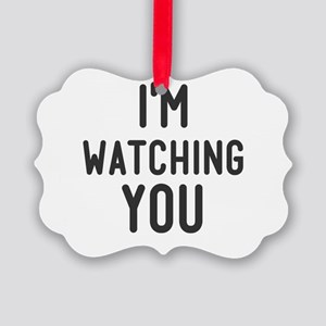 I'm Watching You Picture Ornament