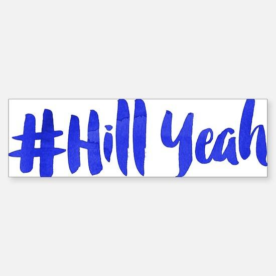 #Hill Yeah Sticker (Bumper)