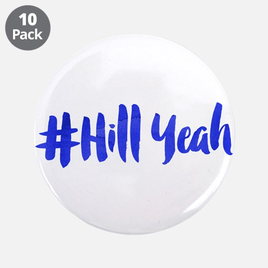 """#Hill Yeah 3.5"""" Button (10 pack)"""