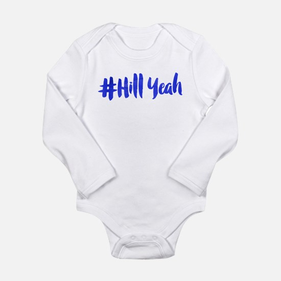 #Hill Yeah Long Sleeve Infant Bodysuit