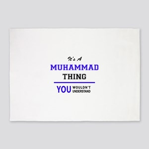 It's MUHAMMAD thing, you wouldn't u 5'x7'Area Rug