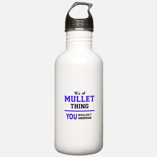 It's MULLET thing, you Water Bottle
