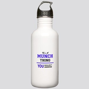 It's MUNCH thing, you Stainless Water Bottle 1.0L