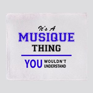 It's MUSIQUE thing, you wouldn't und Throw Blanket