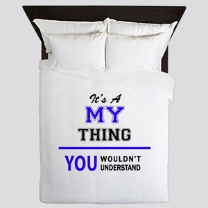 It's MY thing, you wouldn't understand Queen Duvet