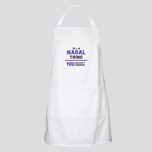 It's NADAL thing, you wouldn't understand Apron