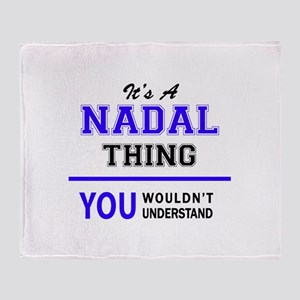 It's NADAL thing, you wouldn't under Throw Blanket
