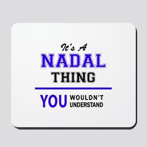 It's NADAL thing, you wouldn't understan Mousepad