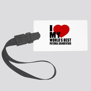 I love My World's Best Paternal Large Luggage Tag