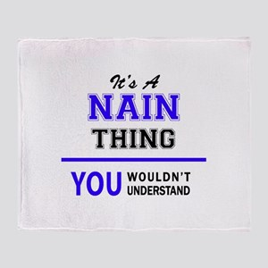 It's NAIN thing, you wouldn't unders Throw Blanket