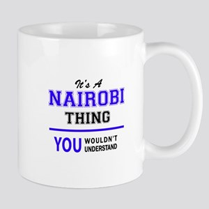 It's NAIROBI thing, you wouldn't understand Mugs