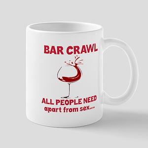 Bar Crawl All People Need Apart from se Mug