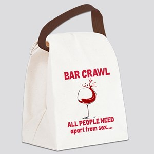 Bar Crawl All People Need Apart f Canvas Lunch Bag