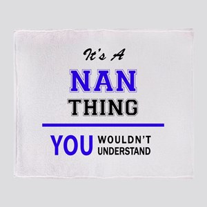 It's NAN thing, you wouldn't underst Throw Blanket