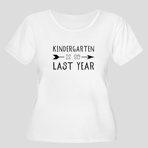 So Last Year - Kindergarten Plus Size T-Shirt