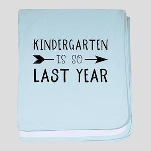 So Last Year - Kindergarten baby blanket