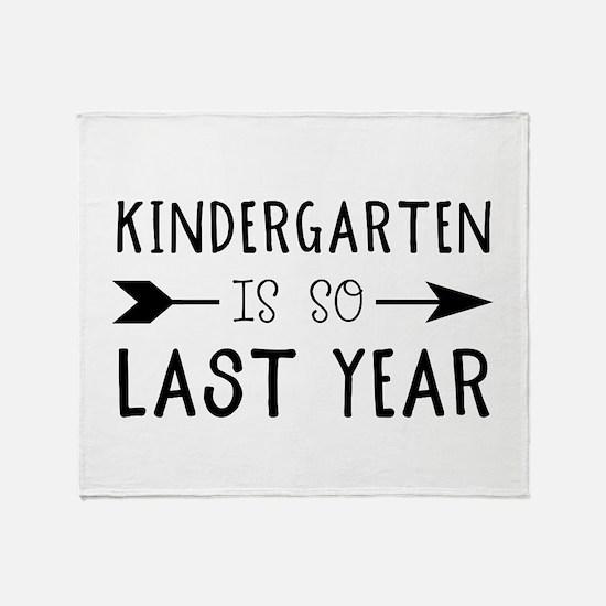 So Last Year - Kindergarten Throw Blanket