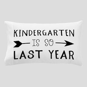 So Last Year - Kindergarten Pillow Case