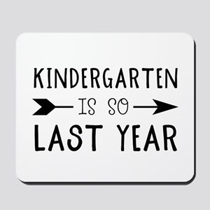 So Last Year - Kindergarten Mousepad