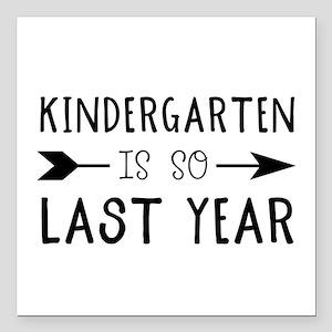 "So Last Year - Kindergar Square Car Magnet 3"" x 3"""