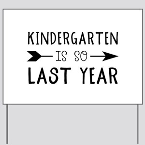 So Last Year - Kindergarten Yard Sign