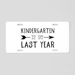 So Last Year - Kindergarten Aluminum License Plate