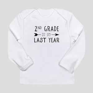 So Last Year - 2nd Grade Long Sleeve T-Shirt
