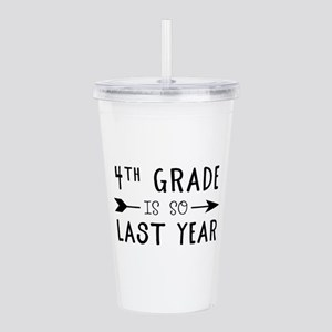 So Last Year - 4th Gra Acrylic Double-wall Tumbler