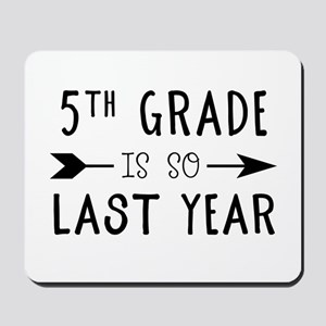 So Last Year - 5th Grade Mousepad