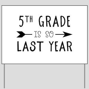 So Last Year - 5th Grade Yard Sign