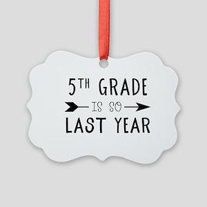 So Last Year - 5th Grade Picture Ornament