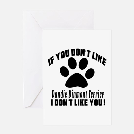 If You Don't Like Dandie Dinmont Ter Greeting Card